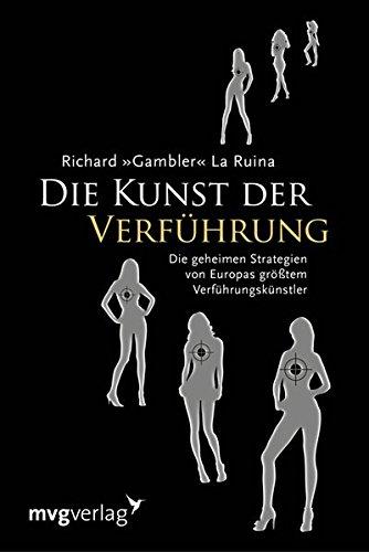 Die Kunst der Verführung: Die Geheimen Strategien Von Europas Größtem  Verführungskünstler