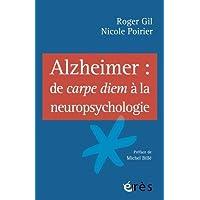 Alzheimer de Carpe Diem à la neuropsychologie