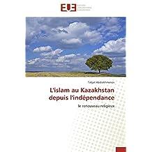 ISLAM AU KAZAKHSTAN DEPUIS L'INDEPENDANCE (L')