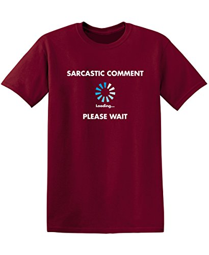 Sarcastic Comment Loading Funny Novelty Graphic Sarcastic T Shirt M Garnet