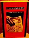 Still Explosion: A Laura Malloy Mystery