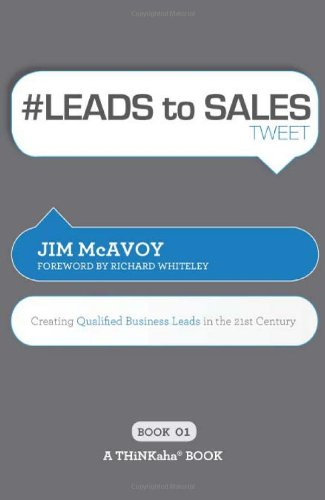 Download # LEADS to SALES tweet Book01: Creating Qualified Business Leads in the 21st Century pdf