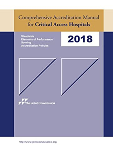 2018 comprehensive accreditation manual for critical access rh amazon com comprehensive accreditation manual for hospitals joint commission comprehensive accreditation manual for hospitals joint commission