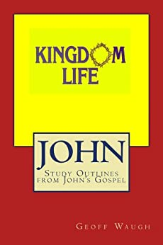 Kingdom Life in John by [Waugh, Geoff]