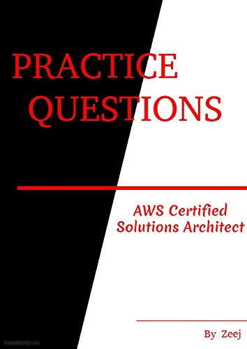 Practice Questions - AWS Certified Solutions Architect Exam