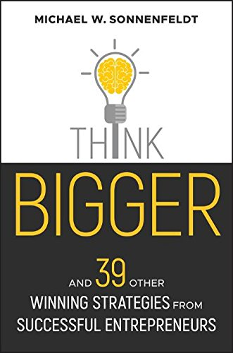 Think Bigger: And 39 Other Winning Strategies from Successful Entrepreneurs (Bloomberg) cover