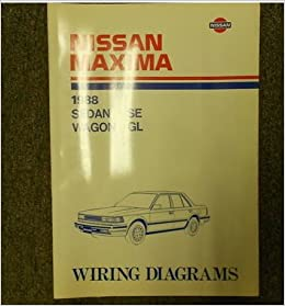 1988 Nissan Maxima Sedan SE Wagon GL Wiring Diagram Service ... on