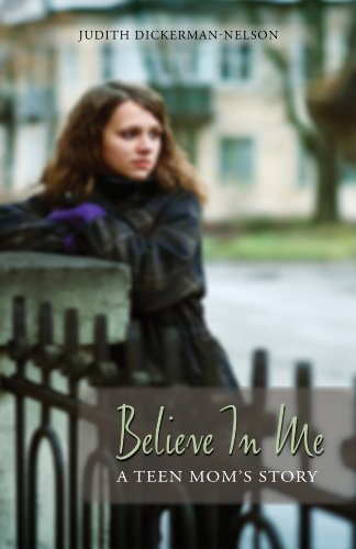 Believe in Me: A Teen Mom's Story