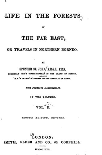 Life in the Forests of the Far East, Or, Travels in Northern Borneo