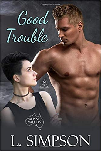 Amazon.com: Good Trouble (Alpine Valleys) (9781948029841): L. Simpson: Books
