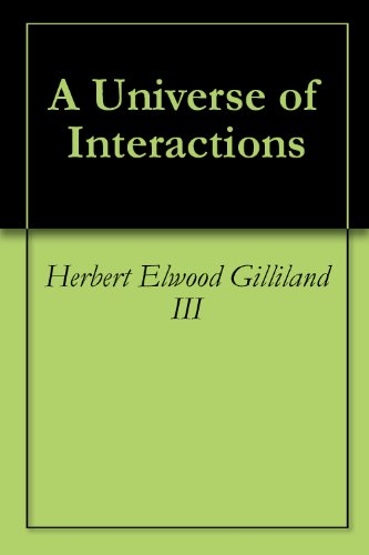 A Universe of Interactions