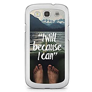 Inspirational Samsung Galaxy S3 Transparent Edge Case - I will Because I can