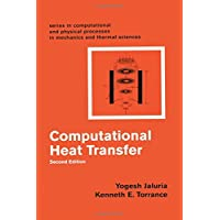 Computational Heat Transfer (Series in Computational and Physical Processes in Mechanics and Thermal Sciences)