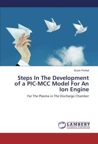 (Steps In The Development of a PIC-MCC Model For An Ion Engine: For The Plasma in The Discharge Chamber)