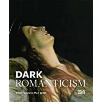 Dark Romanticism: From Goya to Max Ernst