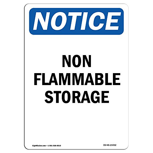 OSHA Notice Sign - Non Flammable Storage | Choose from: Aluminum, Rigid Plastic or Vinyl Label Decal | Protect Your Business, Construction Site, Warehouse & Shop Area | Made in (Osha Flammable Storage)