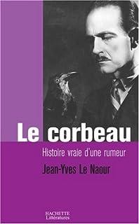 Le corbeau : histoire vraie d'une rumeur, Le Naour, Jean-Yves