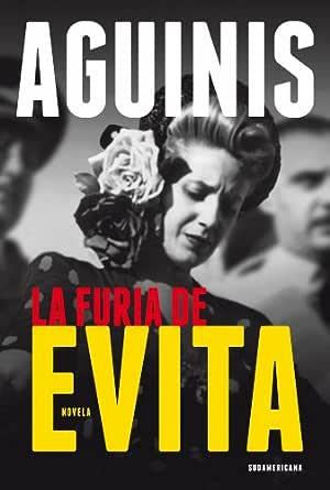 La furia de Evita eBook: Marcos Aguinis: Amazon.es: Tienda Kindle