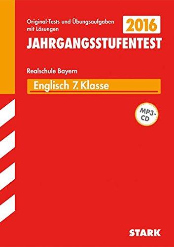 Jahrgangsstufentest Realschule Bayern - Englisch 7. Klasse, mit CD