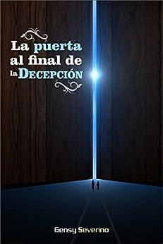 La puerta al final de la Decepción (Spanish Edition) by [Severino, Gensy]