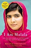I Am Malala : The Girl Who Stood Up for Education and Was Shot by the Taliban (Hardcover)--by Malala Yousafzai [2013 Edition]