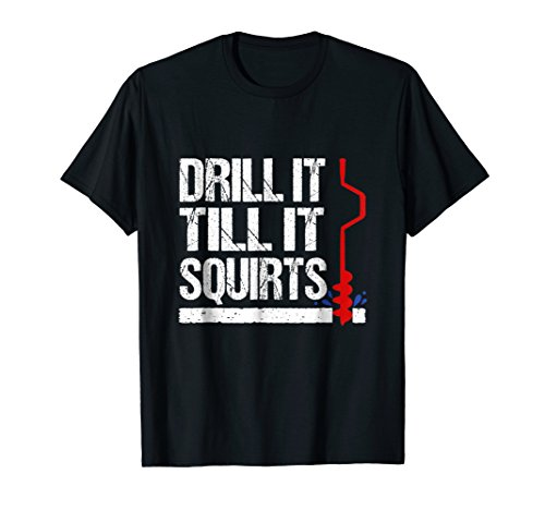 Ice Fishing Novelty Drill Auger Saying T Shirt - Ice Fishing Walleye