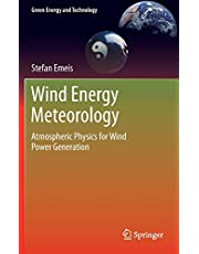 Wind Energy Meteorology: Atmospheric Physics for Wind Power Generation