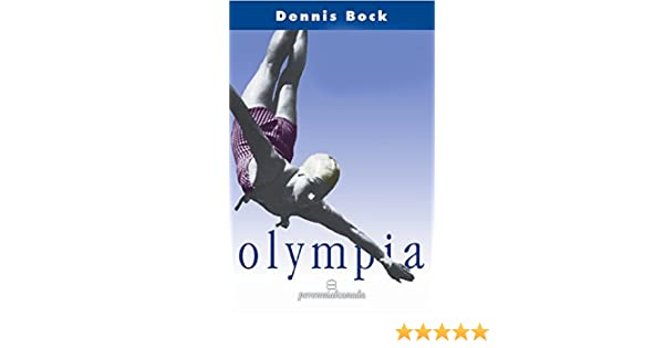 Olympia: Dennis Bock: 9780006392361: Amazon.com: Books