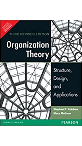 Organization Theory Structures Designs And Applications 3rd Edition Robbins S P Mathew M 9788131717301 Textbooks Amazon Canada