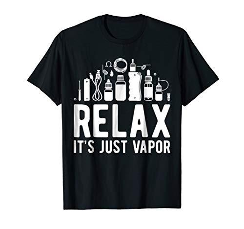 Relax it' just Vapor - Vape T Shirt