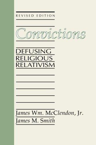 Convictions: Defusing Religious Relativism