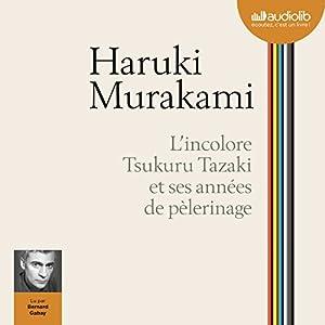 L'incolore Tsukuru Tazaki et ses années de pèlerinage Audiobook
