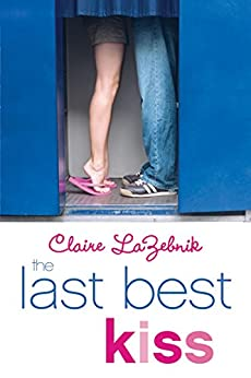 The Last Best Kiss by [LaZebnik, Claire]