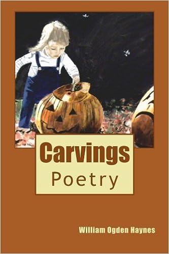 Carvings: william ogden haynes: 9781499391480: amazon.com: books