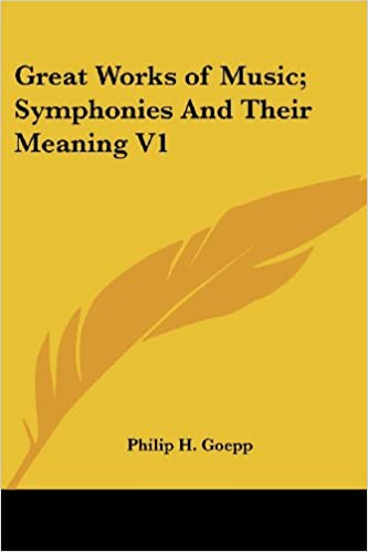 Great Works of Music; Symphonies And Their Meaning V1