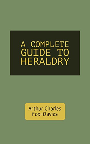 A complete guide to heraldry the original classic edition ebook.