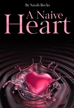 A Naive Heart: ( Romantic Suspense) by [Becks, Sarah]