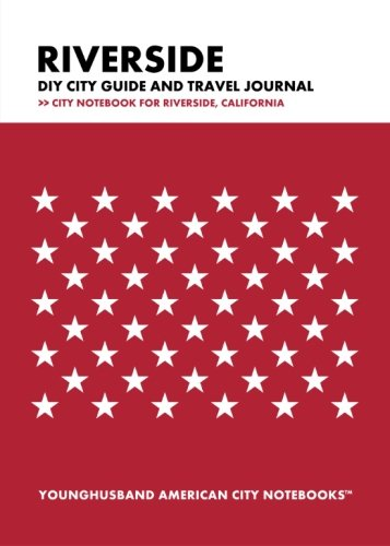 Read Online Riverside DIY City Guide and Travel Journal: City Notebook for Riverside, California pdf epub