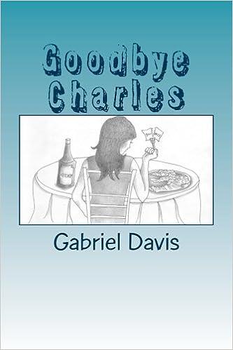 81757fcf9dac Goodbye Charles  Gabriel Davis  9781480024663  Amazon.com  Books