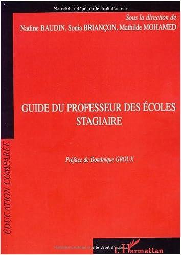 Lire en ligne Guide du professeur des écoles stagiaire : A l'IUFM et Regards sur les formations d'enseignants à l'étranger pdf epub
