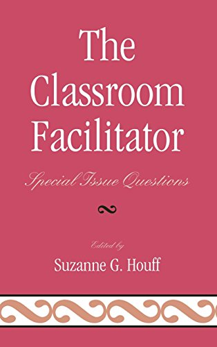 The Classroom Facilitator: Special Issue Questions