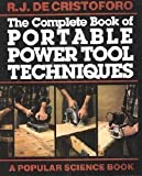 Complete Book of Portable Power Tools Techniques, DeChristoforo, R. J., 0806965029