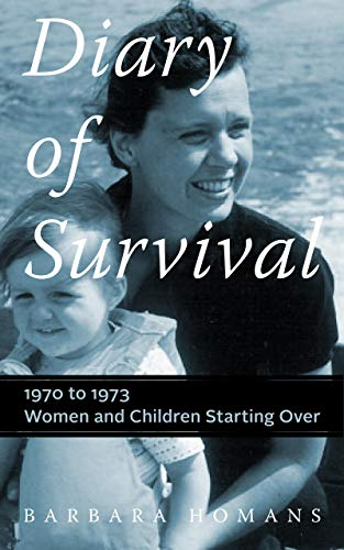 Pdf Parenting Diary of Survival: 1970 to 1973: Women and Children Starting Over