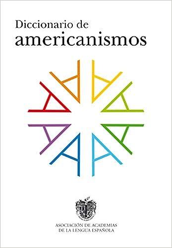 DICCIONARIO DE AMERICANISMOS **