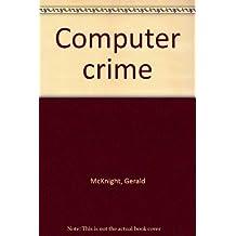 Computer Crime.