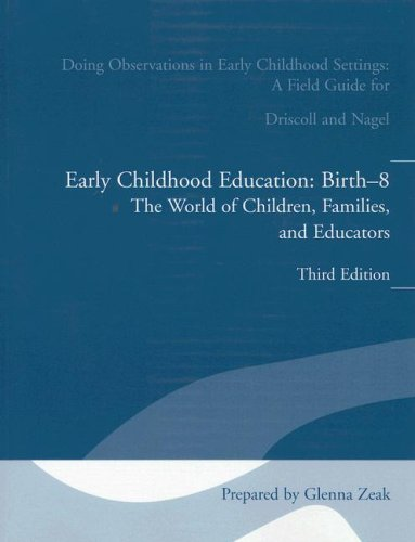 Doing Observations in Early Childhood Settings:: Early Childhood Education, Birth-8: The Worls of Children, Families, an