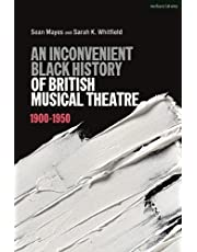 An Inconvenient Black History of British Musical Theatre: 1900 - 1950