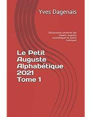 Le Petit Auguste Alphabétique 2021 Tome 1: Dictionnaire universel des clowns, auguste, excentriques et autres comiques