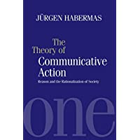 Theory of Communicative Action V1 - Rason and the Rationalisation of Society