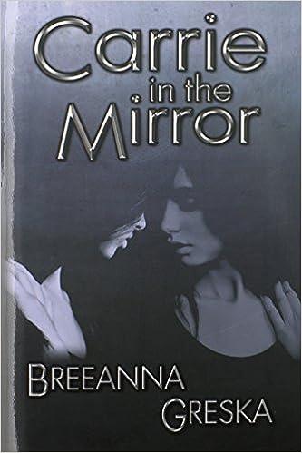 Carrie In The Mirror por Breeanna Greska Gratis